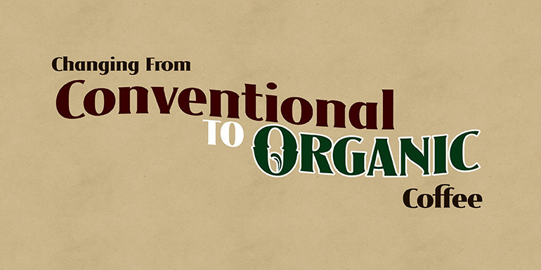 Changing from Conventional to Organic Coffee